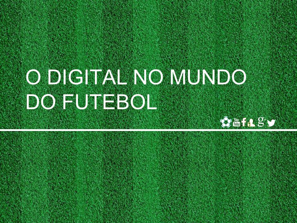 Digital no mundo do futebol